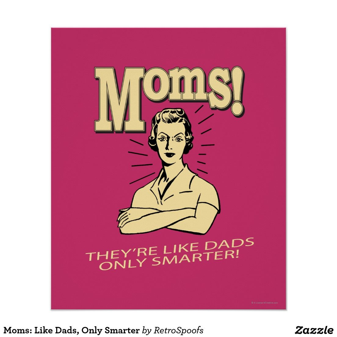 Moms: Like Dads, Only Smarter Poster