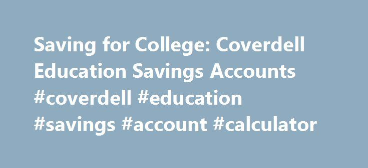 Saving For College Coverdell Education Savings Accounts