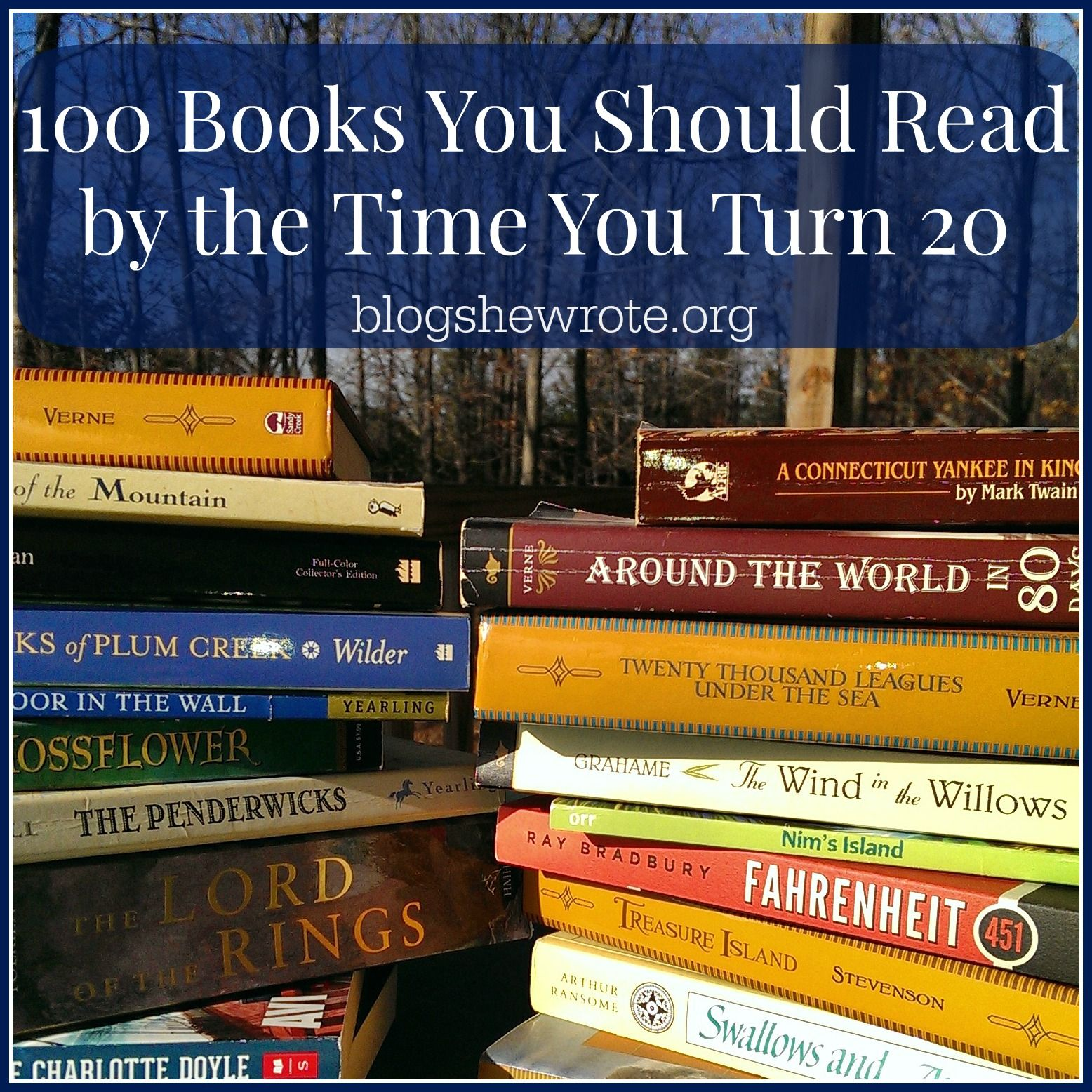 Must Read Homeschool Articles For Encouragement And: 100 Books You Should Read By The Time You Turn 20