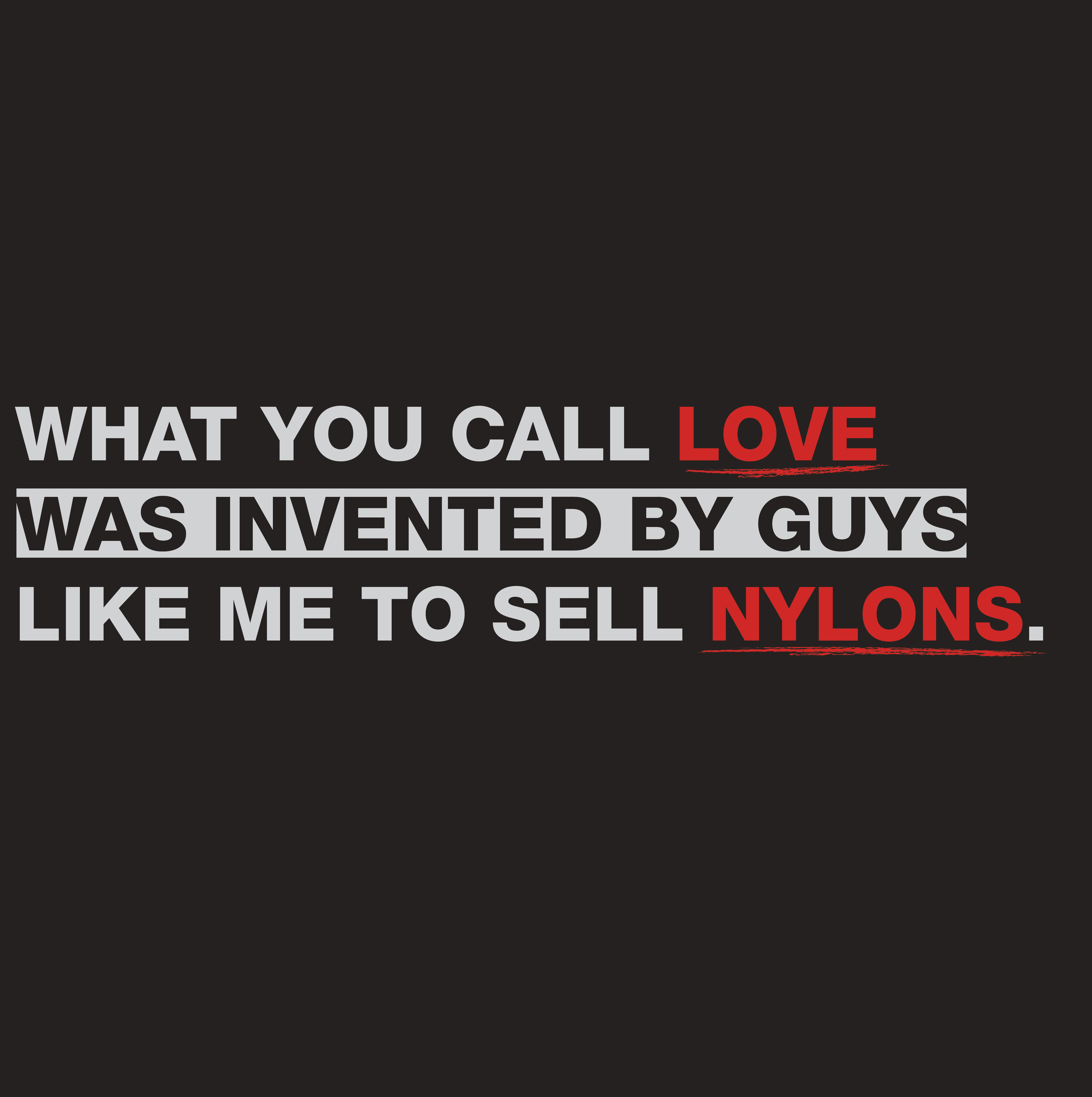"""Quotes Men Love: MadMen Quote: """"What You Call Love Was Invented By Guys"""