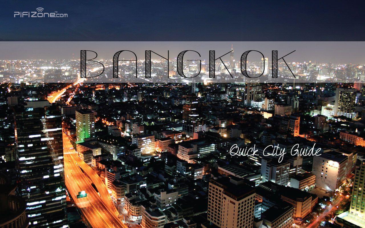 Quick City Guide | Bangkok, Thailand