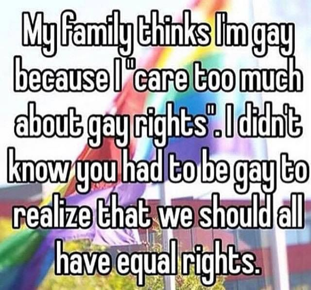 Gay Rights Quotes One Kid At School Doesn't Want To Join Our Gsa Because She Thinks .