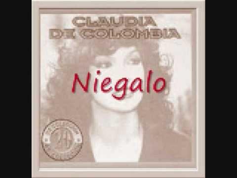 Claudia de Colombia - Niegalo