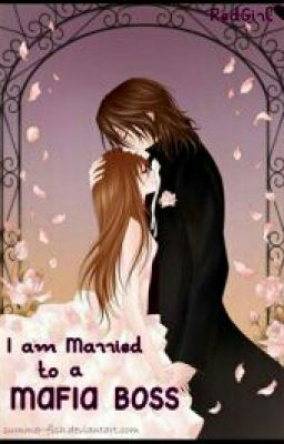 I'm Married To A Mafia Boss [EDITING] - PROLOGUE | Story of