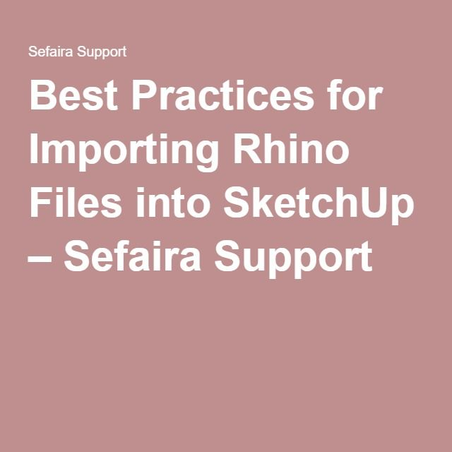 Best Practices for Importing Rhino Files into SketchUp