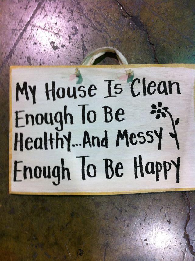 Αποτέλεσμα εικόνας για my home is tight enough to be happy and clean enough to be healthy