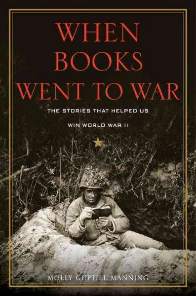Need a book to discuss at your next book discussion?  How about When Books Went to War by Molly Guptill Manning?