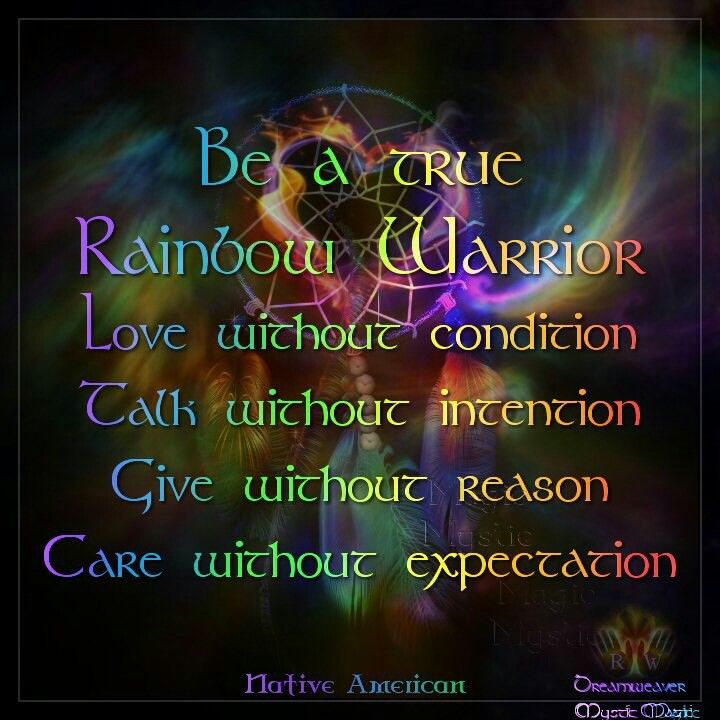 Warriors Of The Rainbow Tribe: BE A TRUE RAINBOW WARRIOR
