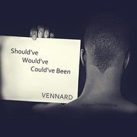 Should've Would've  Could've Been by Vennard on SoundCloud