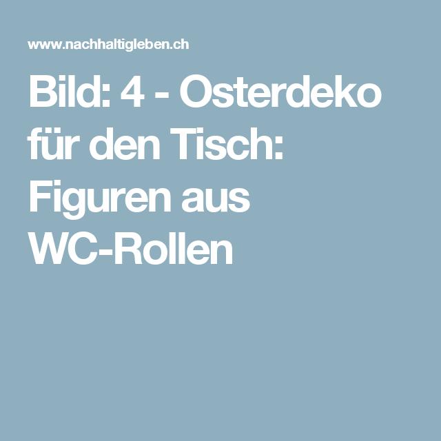 Bild: 4   Osterdeko Für Den Tisch: Figuren Aus WC Rollen