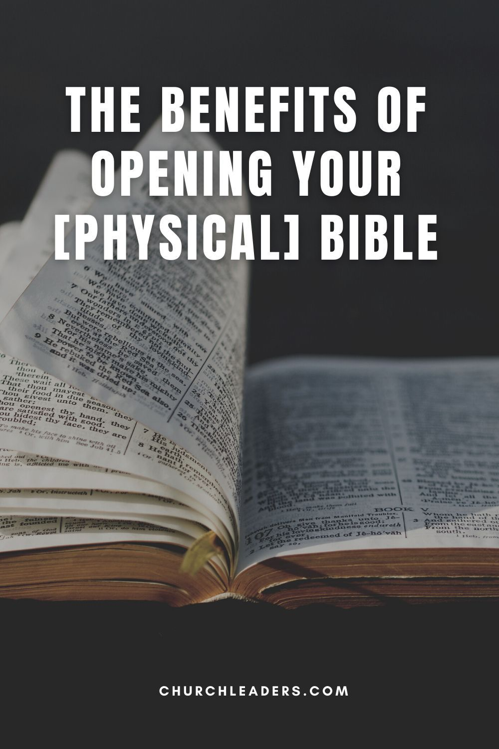 The Benefits of Opening God's Word .... Your Physical Bible