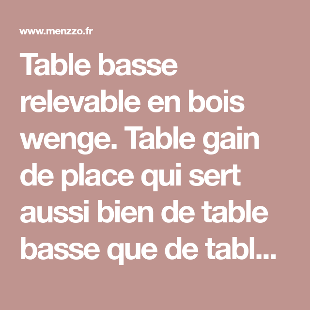 Table Basse Relevable Carrera Bois Wenge Table Gain De Place Table Basse Relevable Table Basse