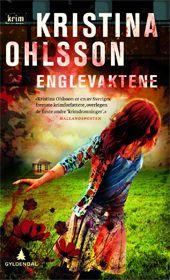 Englevaktene - Kristina Ohlsson Inge Ulrik Gundersen