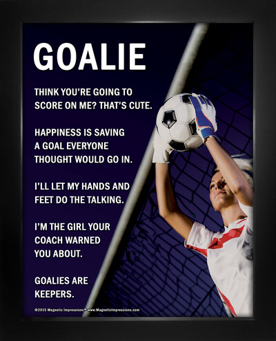 Purchase Soccer Goalie Female 8x10 Sport Poster Print and laugh at the funny soccer quotes. We offe