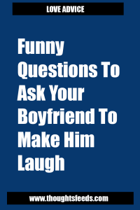 How To Make Your Boyfriend Laugh : boyfriend, laugh, Funny, Questions, Boyfriend, Laugh, Thoughts, Feeds, Questions,, Learning