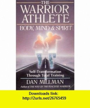 The warrior athlete dan millman asin b000grrgo0 tutorials the warrior athlete dan millman asin b000grrgo0 tutorials pdf fandeluxe Image collections