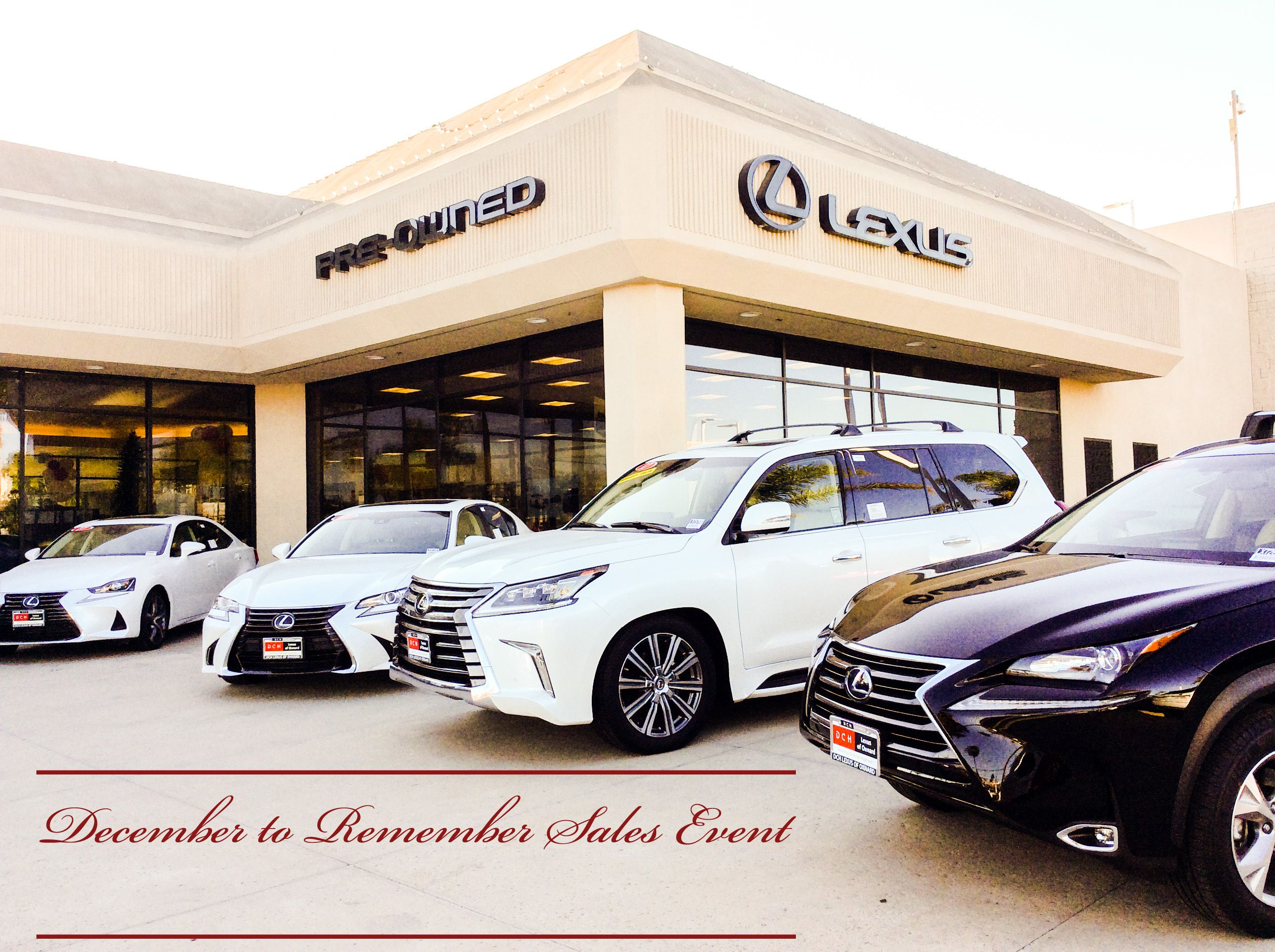 DCH Lexus of Oxnard's #DecembertoRememberSalesEvent will ...