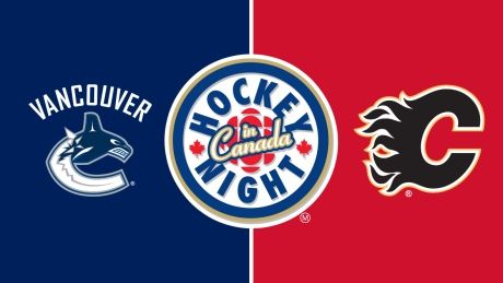 Hockey Night in Canada: Canucks vs. Flames