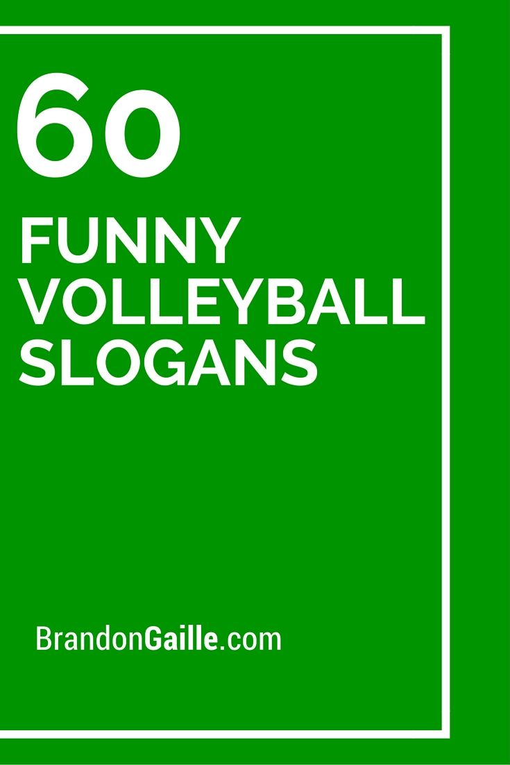 151 Funny Volleyball Slogans And Sayings Volleyball Humor Volleyball Quotes Funny Volleyball Quotes