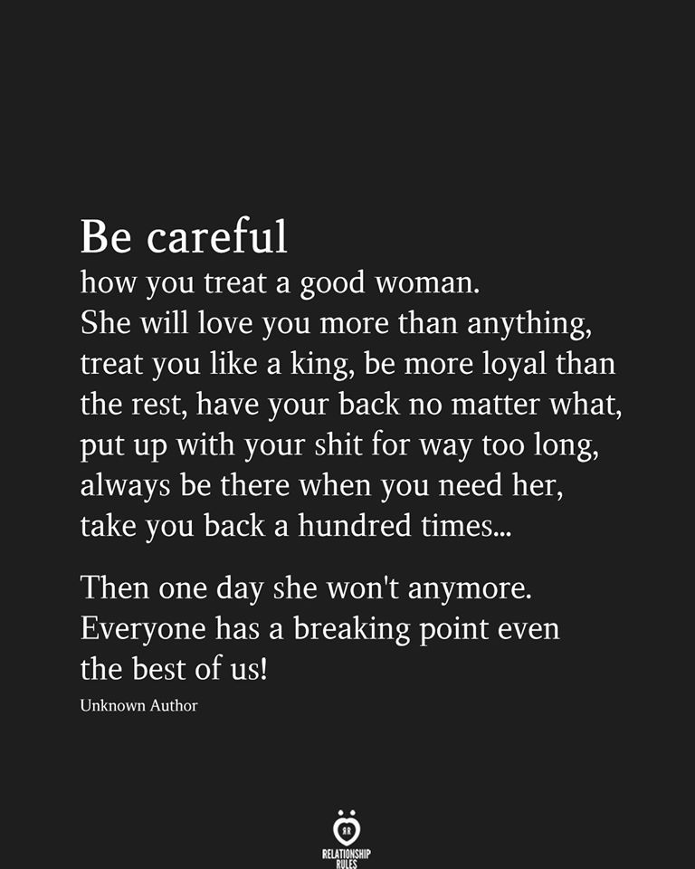 Be Careful How You Treat A Good Woman