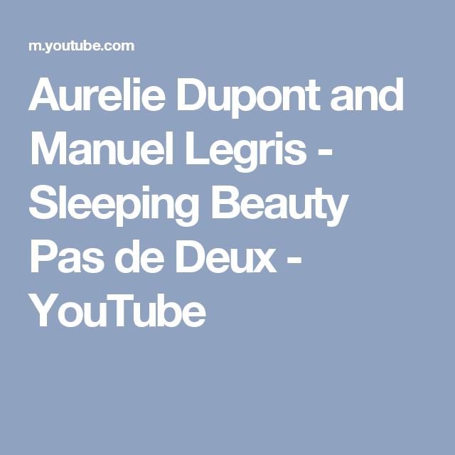 Aurelie Dupont and Manuel Legris - Sleeping Beauty Pas de Deux - YouTube