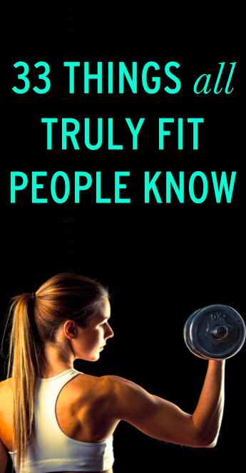 33 Things Ridiculously Fit People Know