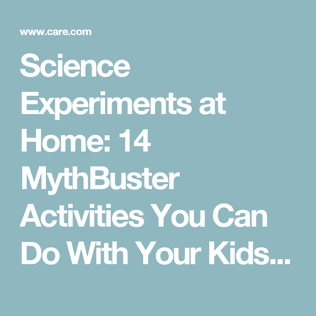 Science Experiments At Home 14 Mythbuster Activities You Can Do