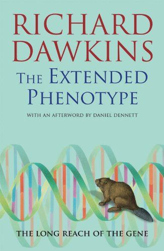 The Extended Phenotype The Long Reach Of The Gene Popular Science
