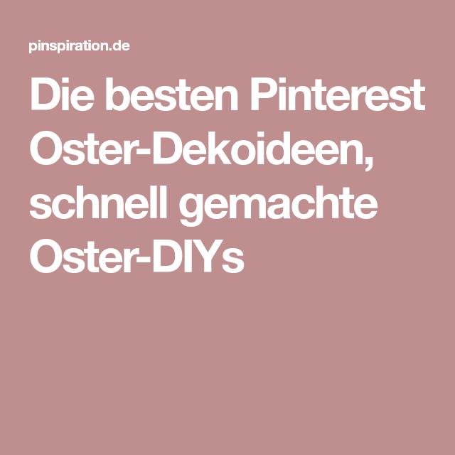 Die Besten Pinterest Oster Dekoideen Schnell Gemachte Oster Diys