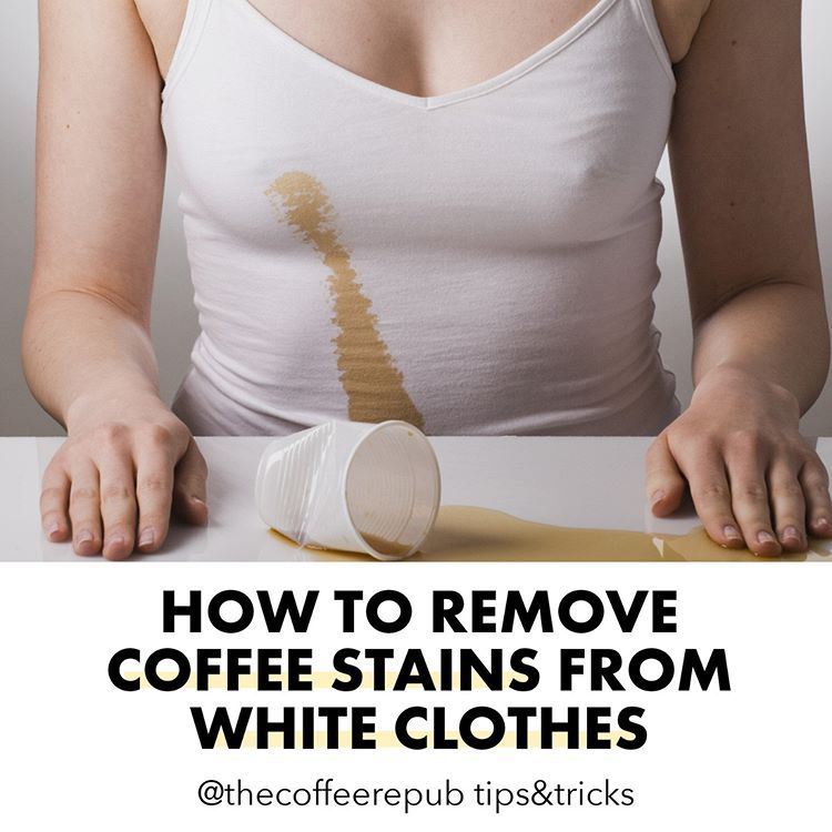 Removing Coffee Stains From White Clothes You Ll Need Water