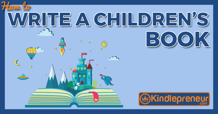 How To Write A Children S Book In 9 Easy Steps Writing Kids Books Writing Childrens Books Kids Story Books