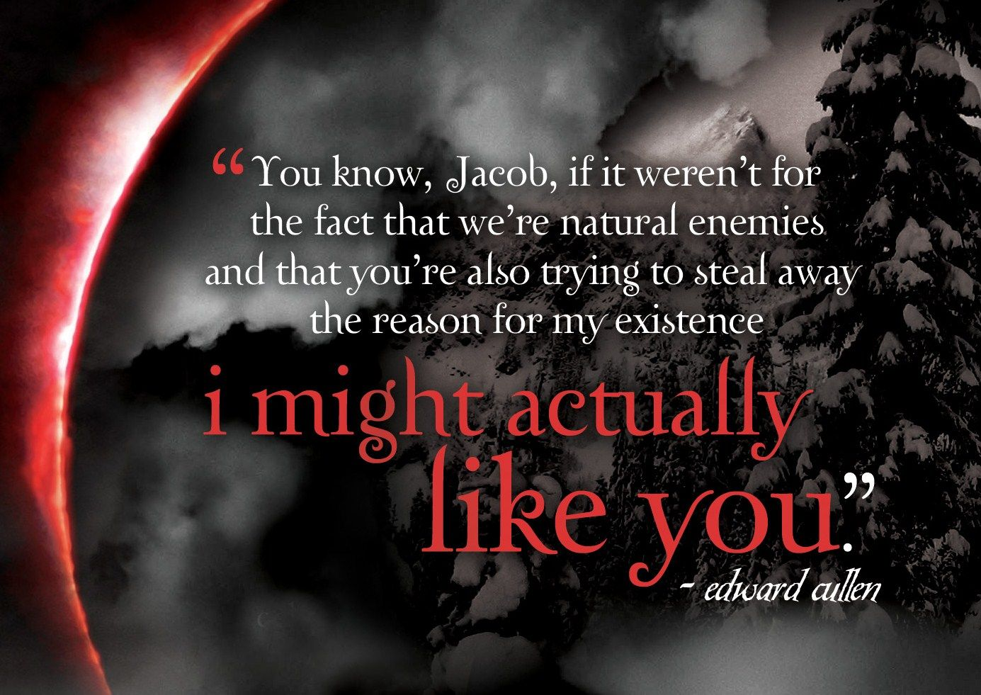 Quotes About The Eclipse: I Might Actually Like You... Eclipse Quote