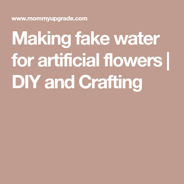 Making fake water for artificial flowers artificial flowers making fake water for artificial flowers diy and crafting mightylinksfo Image collections
