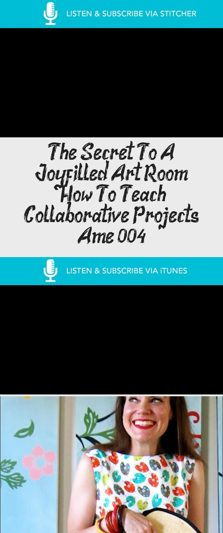 The Secret To A Joy-filled Art Room & How To Teach Collaborative Projects: Ame 004 - ART -  - #Ame #Art #collaborative #Joyfilled #Projects #room #secret #teach