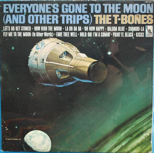 The T-Bones - Everyone's Gone To The Moon (And Other Trips