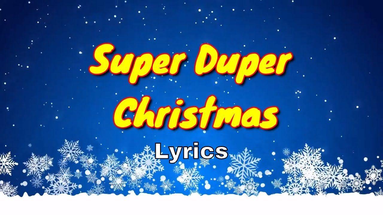 Super Duper Christmas Christmas Song Christmas songs