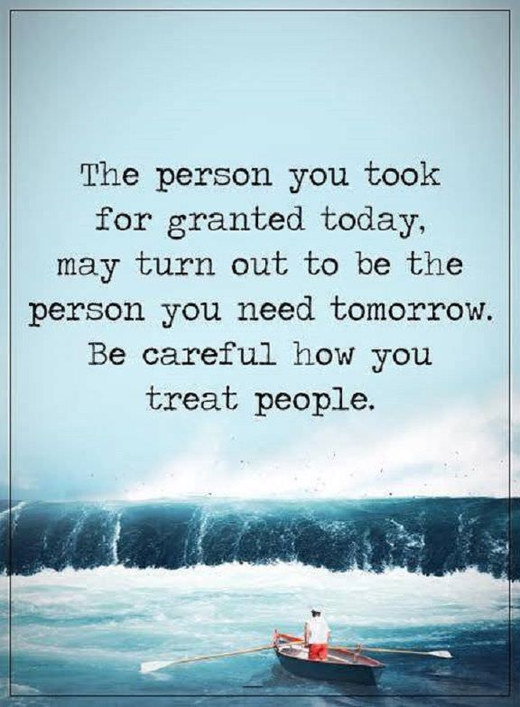 Be Careful How You Treat People Quotes : careful, treat, people, quotes, Quotes