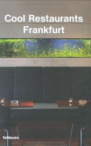 Cool Restaurants Frankfurt by teNeues. $16.95. Series - Cool Restaurants. Publication: June 15, 2006. Publisher: teNeues (June 15, 2006)