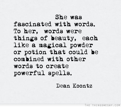 love this quote she was fascinated with words to her