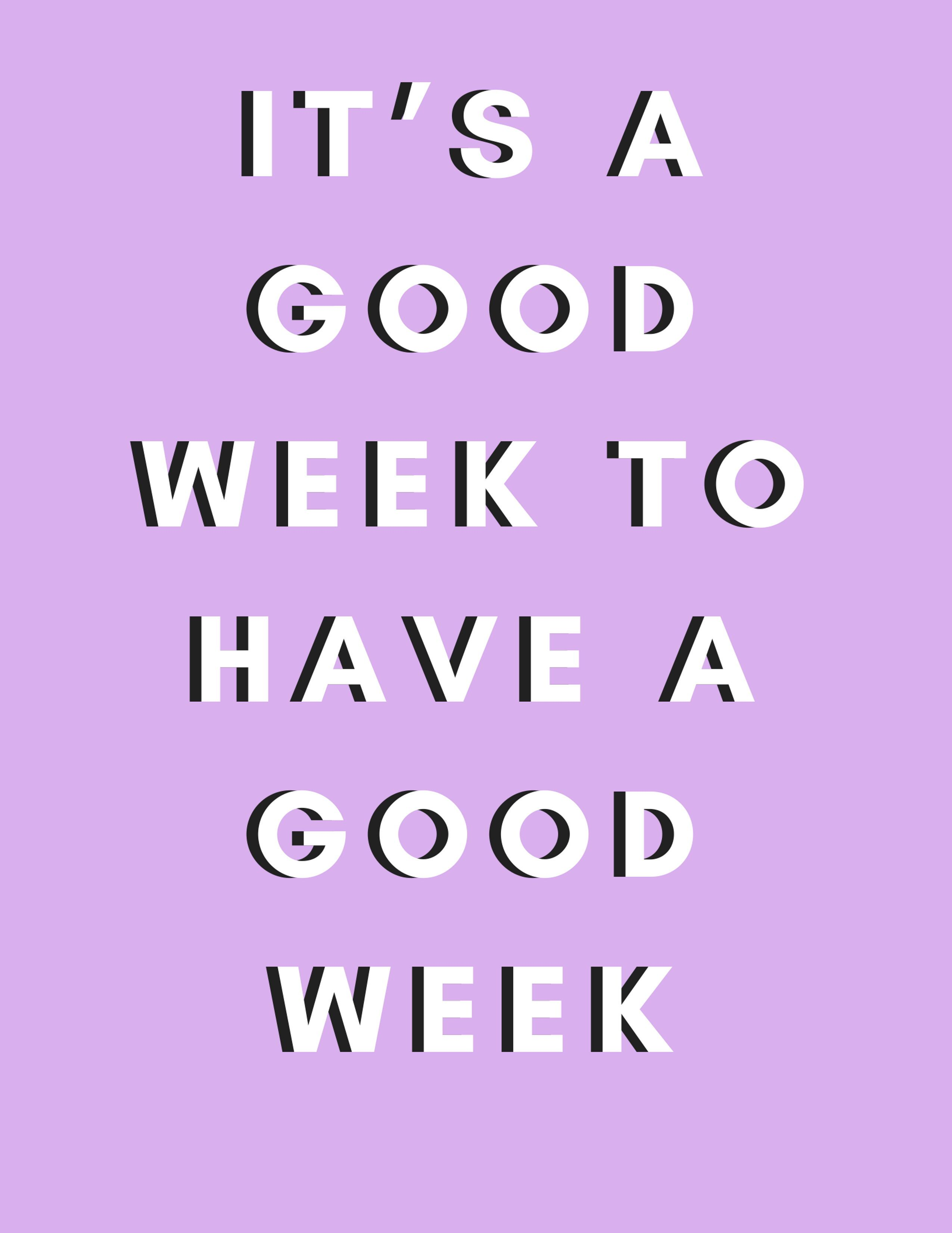 It's a good week to have a good week. (With images) | Cool words ...