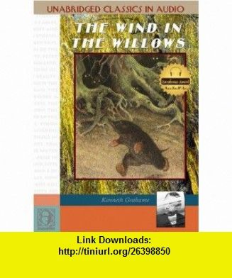 The Wind In The Willows (Childrens Classics) (9781584723424) Kenneth Grahame, Ralph Cosham , ISBN-10: 1584723424  , ISBN-13: 978-1584723424 ,  , tutorials , pdf , ebook , torrent , downloads , rapidshare , filesonic , hotfile , megaupload , fileserve
