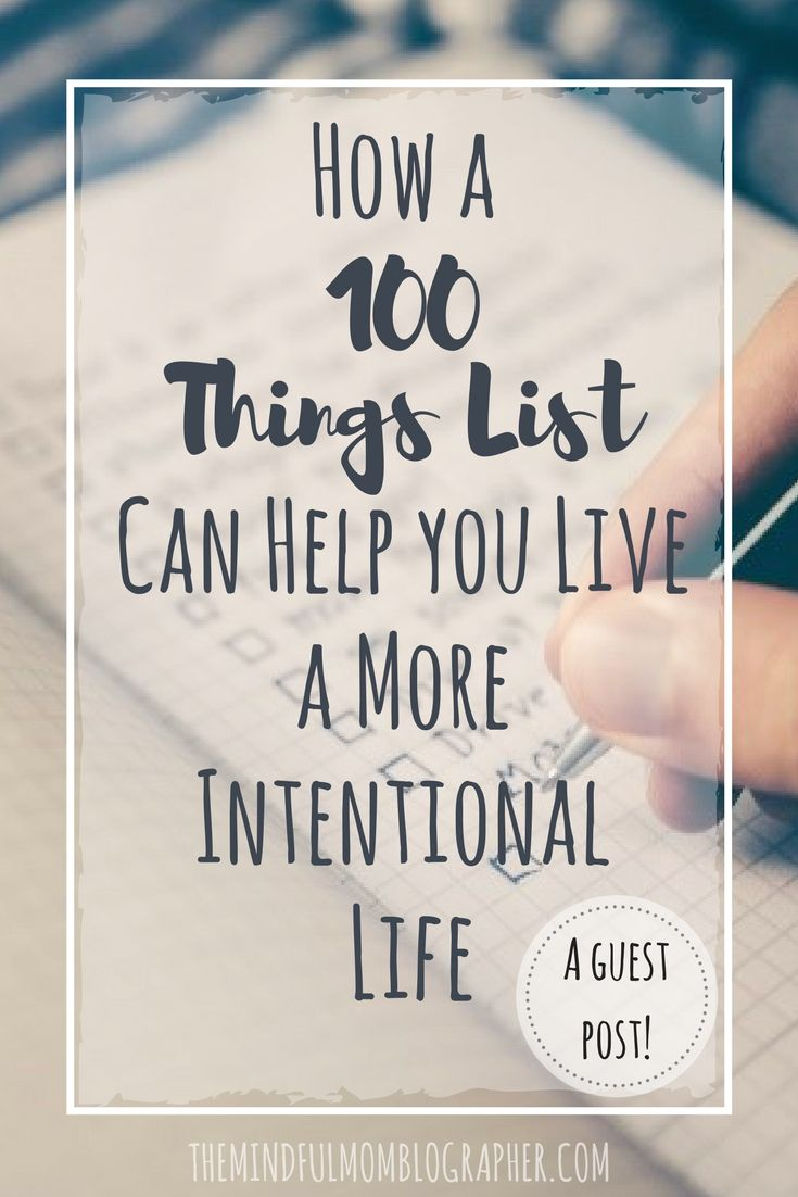 100 THINGS LIST, BEST INTENTIONAL LIVING TIPS, HOW TO LIVE INTENTIONALLY,  HOW TO LIVE WITH INTENTION, HOW TO LIVE YOUR LIFE WITH MEANING, HOW TO LIVE  YOUR ...