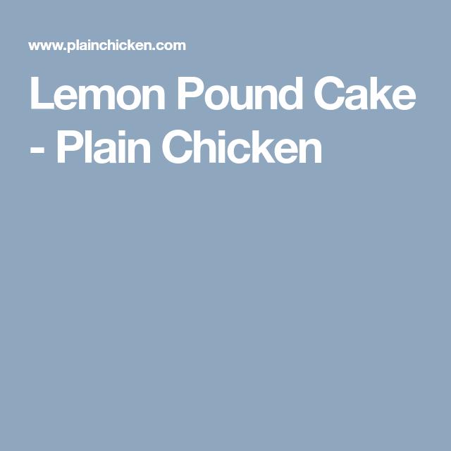 Lemon Pound Cake - Plain Chicken