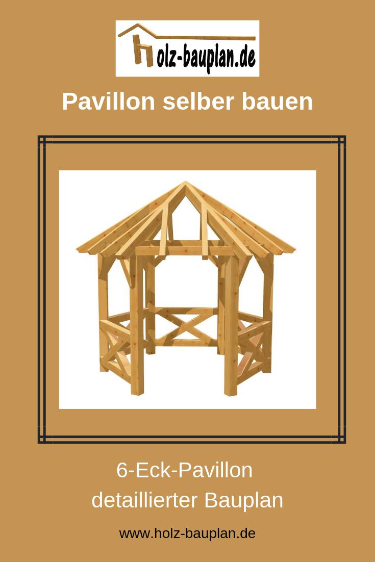 6EckPavillon detaillierter Bauplan, Gartenpavillon bauen