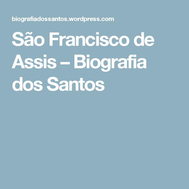 São Francisco de Assis – Biografia dos Santos