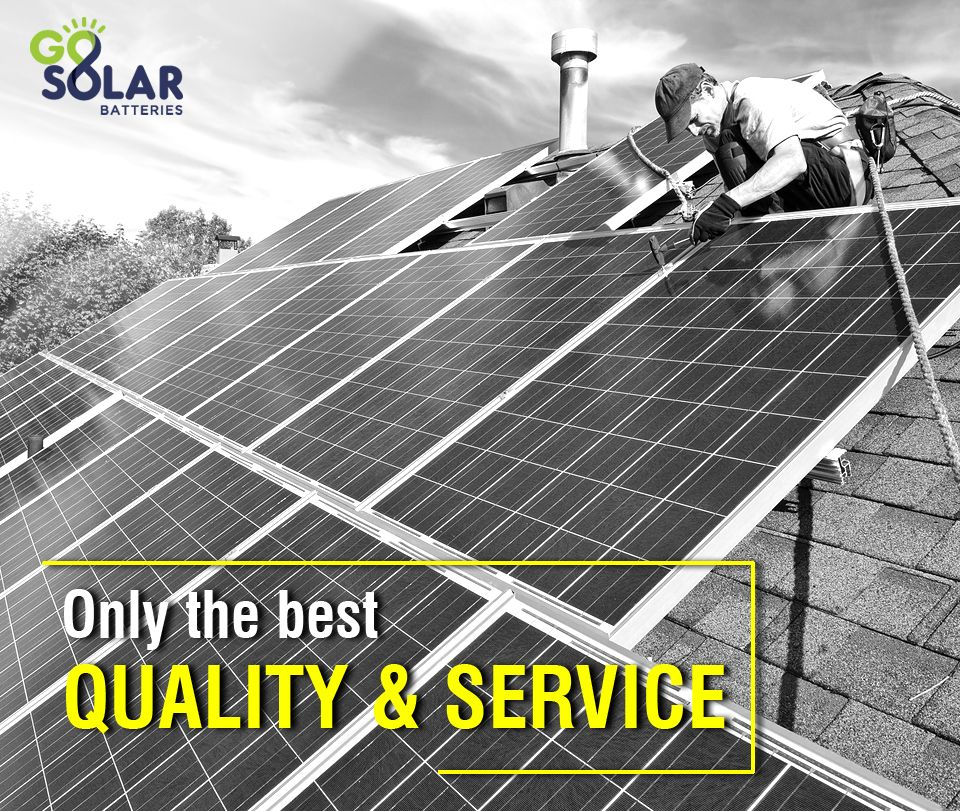 At Go Solar Batteries We Strive To Offer Our Customers Only The Best A Superior Quality Product And Excellent Service S Solar Battery Solar Roof Solar Panel