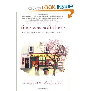 Time Was Soft There: A Paris Sojourn at Shakespeare & Co. by Jeremy Mercer $10.95