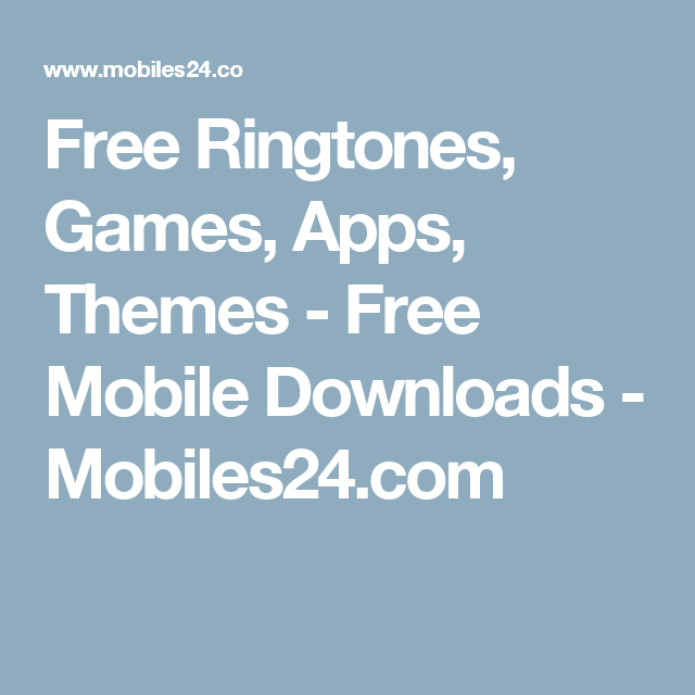 Free Ringtones, Games, Apps, Themes - Free Mobile Downloads