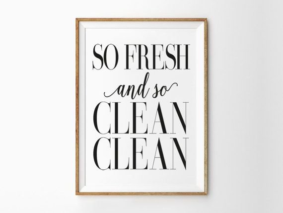 So Fresh And So Clean Clean Bathroom Wall By Fabulousartprint Funny Bathroom Art Cleaning Walls Bathroom Cleaning