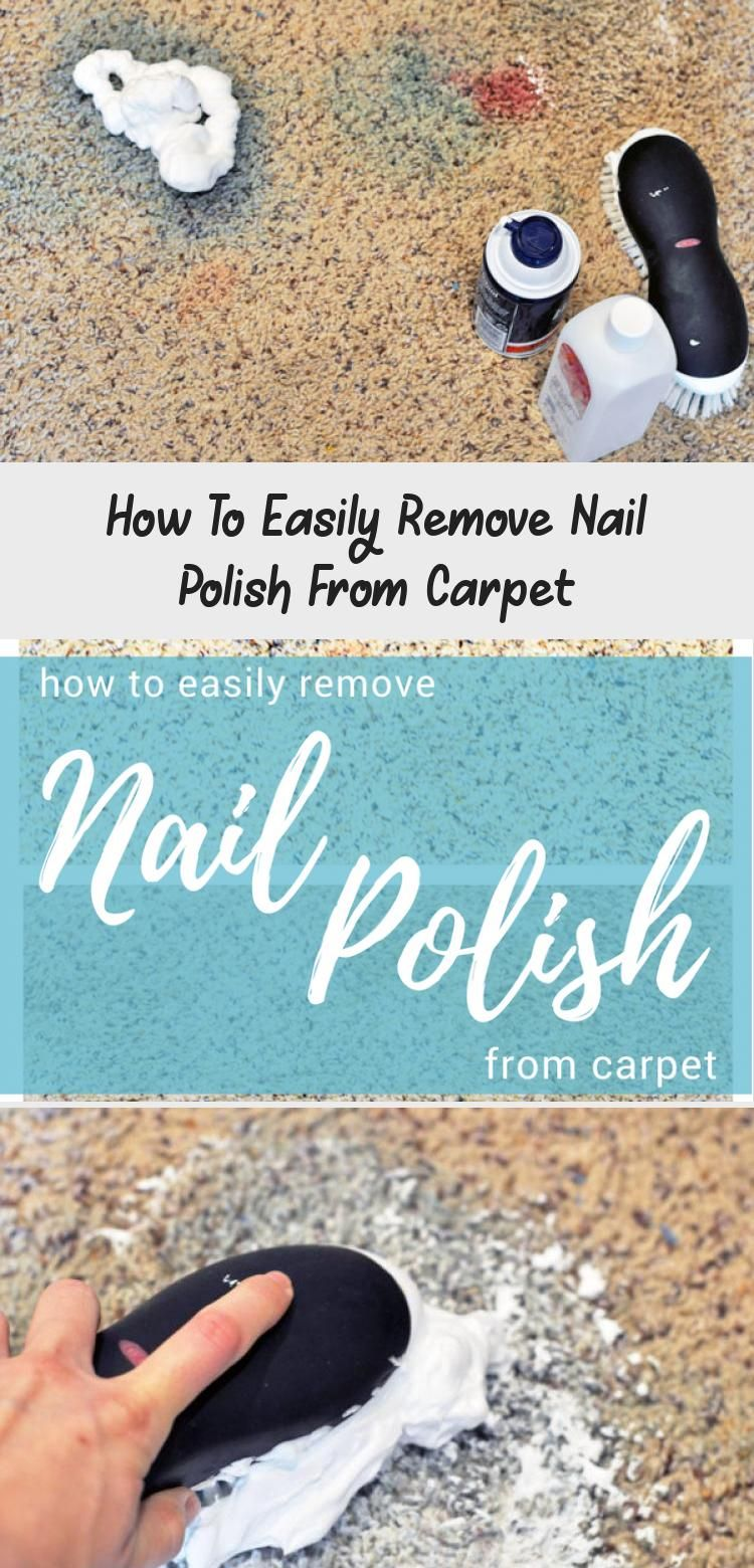 How to Easily Remove Nail Polish From Carpet cleaning